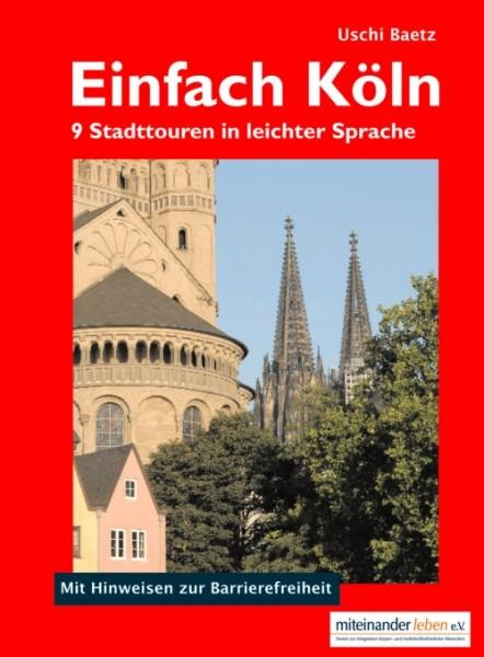 Einfach Köln - 9 Stadttouren in leichter Sprache