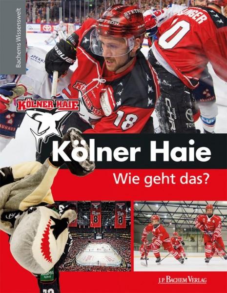 Bachems Wissenswelt: Kölner Haie - Wie geht das?