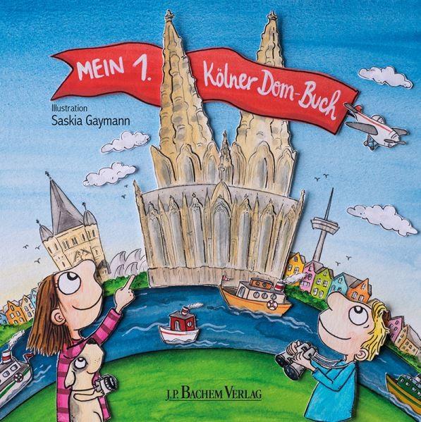 Mein 1. Kölner Dom Buch