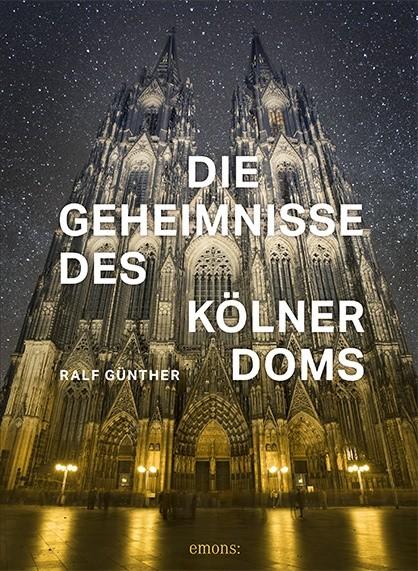 Die Geheimnisse des Kölner Doms