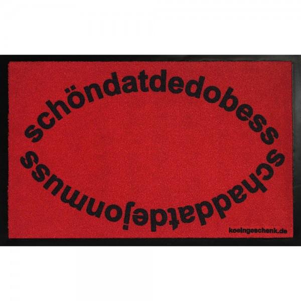 Rote Fußmatte schöndatdedobess / schaddatdejonmuss