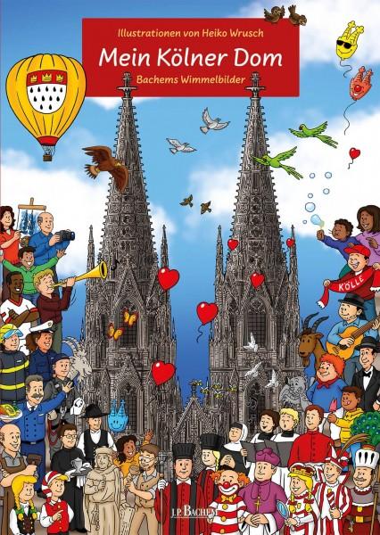 Bachems Wimmelbilder: Mein Kölner Dom