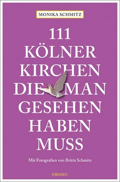 111 Kölner Kirchen die man gesehen haben muss