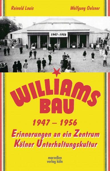 Der Williamsbau I Erinnerungen an ein Zentrum Kölner Unterhaltungskultur