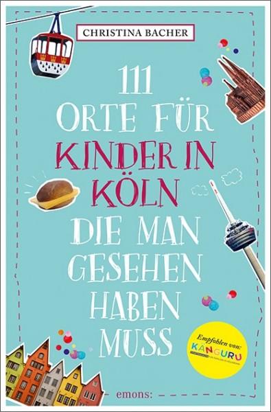 111 Orte für Kinder in Köln