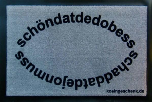 Graue Fußmatte schöndatdedobess / schaddatdejonmuss