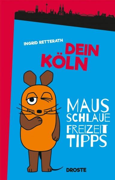 Dein Köln Mausschlaue Freizeittipps