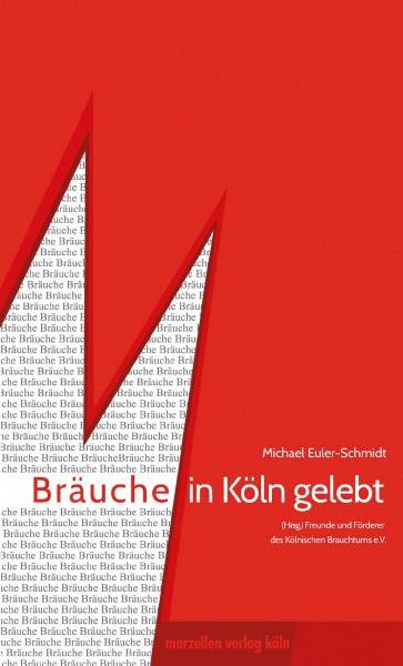 Bräuche in Köln gelebt